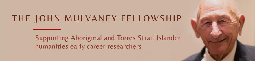 The John Mulvaney Fellowship